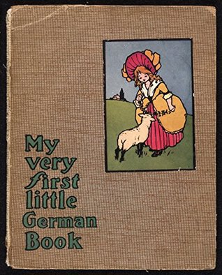 My Very First Little German Book: Mein allererstes Deutsches Büchlein