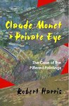 Claude Monet, Private Eye: The Case of the Pilfered Paintings