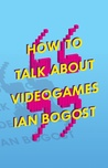 How to Talk about Videogames