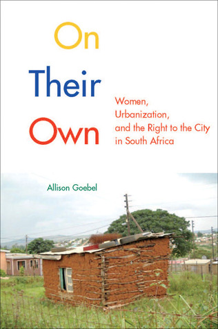 On Their Own: Women, Urbanization, and the Right to the City in South Africa