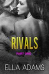 RIVALS, Part One (Rivals, #1)