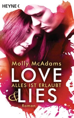 Ebook Love & Lies - Alles ist erlaubt by Molly McAdams read!