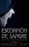 Escorpión de sangre (Ernesto Medel, #1)