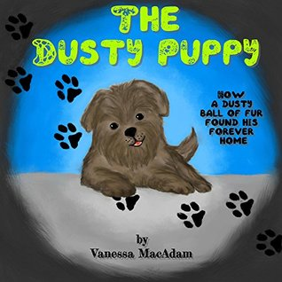 "Children's books: "" The Dusty Puppy "",( Illustrated Picture Book for ages 3-8. Teaches your kid the value of friendship and family),Beginner readers,Bedtime story,friends and animals collection"