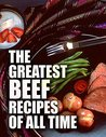 The Greatest Beef Recipes of All Time