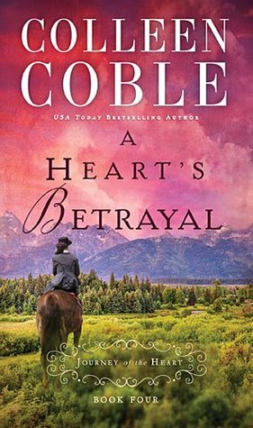 A Heart's Betrayal by Colleen Coble