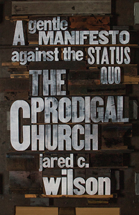 The Prodigal Church by Jared C. Wilson
