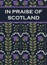 In Praise Of Scotland
