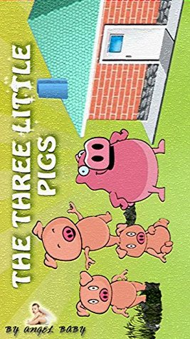 The Three Little Pigs (Classic Children's Fairy Tale Picture Story Book) (The Three Little Pigs Story Book 1)