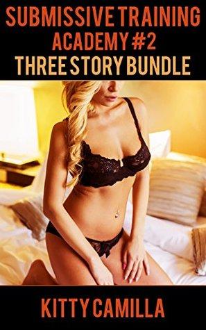 Submissive Training Academy #2: Three Story Bundle
