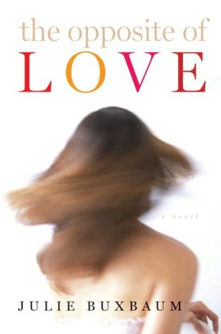 The Opposite of Love by Julie Buxbaum