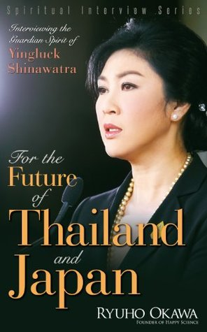 For the Future of Thailand and Japan: Interviewing the Guardian Spirit of Yingluck Shinawatra