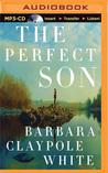 Perfect Son, The by Barbara Claypole White