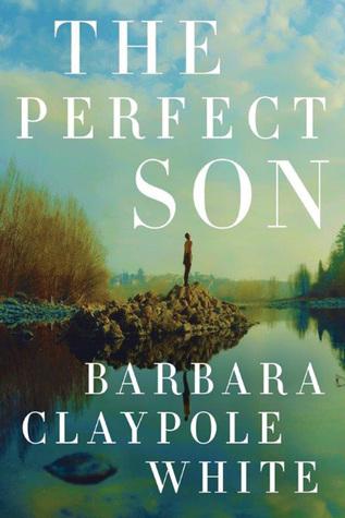 The Perfect Son by Barbara Claypole White