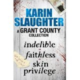 A Grant County Collection: Indelible, Faithless and Skin Privilege