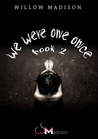 We Were One Once (We Were One Once, #2)
