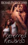 Preferred Rewards by Michael Patrick Lewis