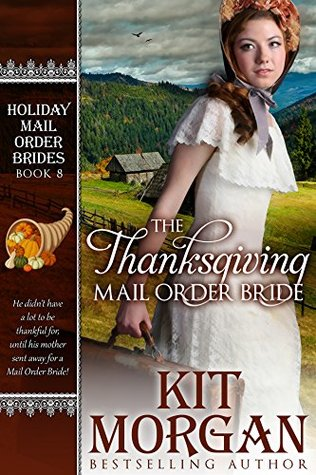 The Thanksgiving Mail Order Bride (Holiday Mail Order Brides #8)