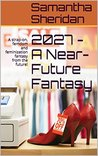 2027 - A Near-Future Fantasy by Samantha Sheridan