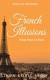 From Tours to Paris (French Illusions Book 2)