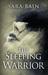 The Sleeping Warrior by Sara Bain