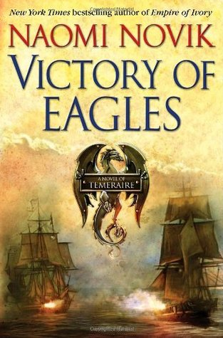 Book Review: Victory of Eagles by Naomi Novik