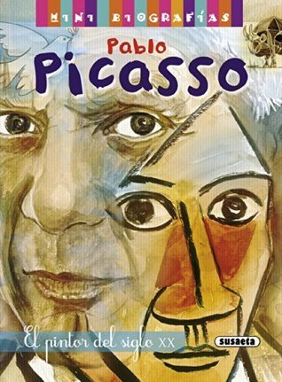 Pablo Picasso: El pintor del siglo XX / The Painter of the Twentieth Century