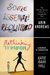 Some Assembly Required and Rethinking Normal: Two Teens, Two Unforgettable Stories