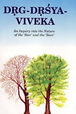 Dŗg-Dŗśya-Viveka: An inquiry into the Nature of the 'Seer' and the 'Seen'