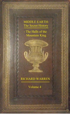 Middle-earth: The Secret History - The Halls of the Mountain King (Vol.4)