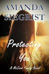 Protecting You by Amanda Siegrist