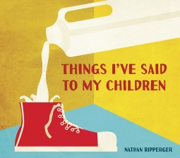 Ebook Things I've Said to My Children by Nathan Ripperger TXT!
