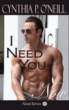 I Need You Now (Need, #2)