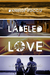 Labeled Love (L.A. Love, #1) by Danielle Rocco