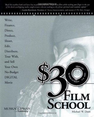 $30 Film School by Michael W. Dean