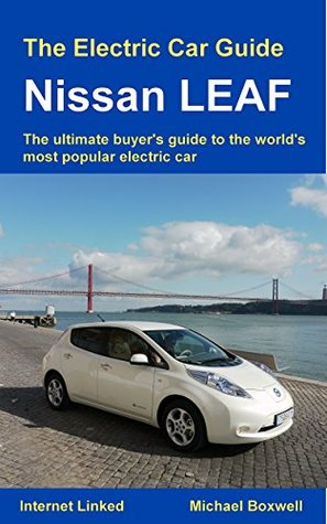 The Electric Car Guide: Nissan LEAF: The ultimate buyer's guide to the world's most popular electric car