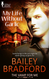 My Life Without Garlic (The Vamp for Me #1)
