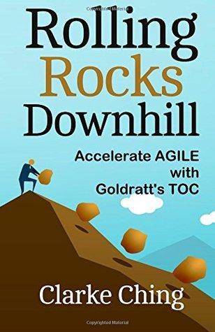 Rolling Rocks Downhill: Accelerate Agile using Goldratt's TOC