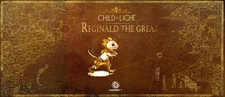 Child of Light: Reginald the Great
