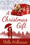 A Christmas Gift by Stella Wilkinson
