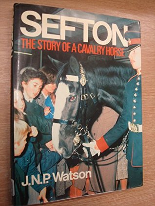 Sefton: The Story of a Cavalry Horse