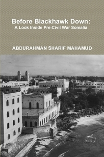 Before Blackhawk Down: A Look Inside Pre-Civil War Somalia