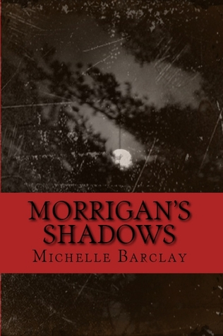 Morrigan's Shadows by Michelle Barclay