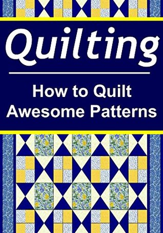 quilting-how-to-quilt-awesome-patterns-quilting-quilting-book-quilting-pattern-quilting-tips-quilting-guide