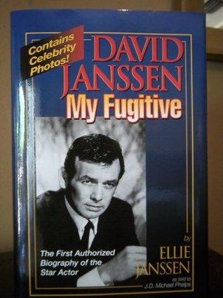 DAVID JANSSEN - MY FUGITIVE by Ellie Janssen