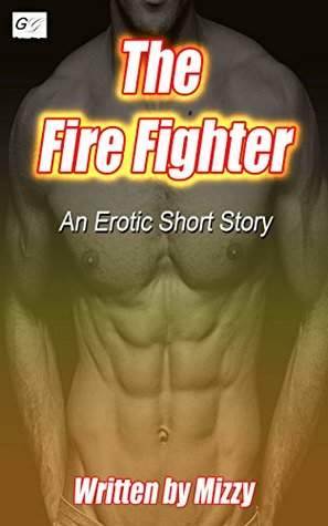 The Fire Fighter: An Erotic Short Story