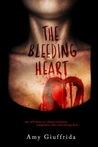 The Bleeding Heart by Amy Giuffrida