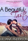 A Beautiful Taste (Beautiful, #6)