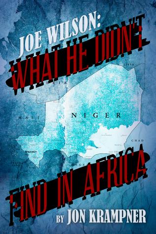 Joe Wilson: What He Didn't Find in Africa