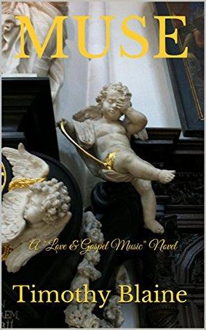 "Muse: A ""Love & Gospel Music"" novel"